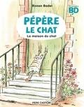 Ronan Badel - Pépère le chat Tome 1 : La maison du chat.