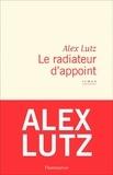 Alex Lutz - Le radiateur d'appoint.