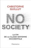No Society : La fin de la classe moyenne occidentale / Christophe Guilluy | Guilluy, Christophe (1964-....)