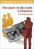 Henning Mankell - Des jours et des nuits à Chartres.