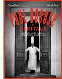 François Simon et Patricia Zizza - Paul Bocuse héritage - La vie et les recettes emblèmes d'un gastronome révolutionnaire.
