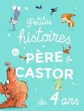 Alexandre Lacroix et Ronan Badel - Petites histoires du Père Castor dès 4 ans.