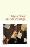 Brigitte Giraud - Jour de courage.