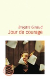 Jour de courage / Brigitte Giraud | Giraud, Brigitte (1960-....)