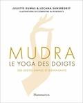 Juliette Dumas et Locana Sansregret - Mudra - Le yoga des doigts.