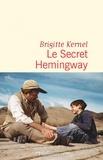 Brigitte Kernel - Le secret Hemingway.