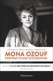 """Antoine de Baecque et Patrick Deville - Mona Ozouf, portrait d'une historienne - Précédé de """"Y a-t-il une crise du sentiment national ?""""."""