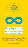 Francis Bernardeau et Etienne Klein - Conversation sur la physique.