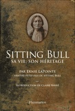Ernie Lapointe - Sitting Bull - Sa vie, son héritage.