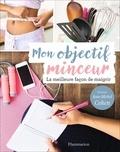 Jean-Michel Cohen - Mon objectif minceur - Pour maigrir semaine après semaine.