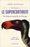 Tim Flannery - Le supercontinent - Une histoire naturelle de l'Europe.