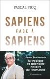Pascal Picq - Sapiens face à Sapiens.