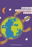 Brigitte Heller - 21 contes des origines de la Terre.