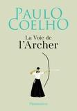 Paulo Coelho - La voie de l'archer.