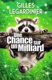 Une chance sur un milliard / Gilles Legardinier | Legardinier, Gilles (1965-....)