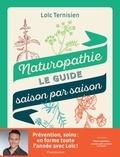 Loïc Ternisien - Naturopathie, le guide saison par saison.