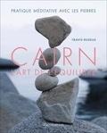 Travis Ruskus - Cairn, l'art de l'équilibre - Pratique méditative avec les pierres.
