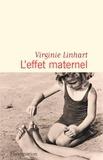 Virginie Linhart - L'effet maternel.