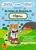 Charline Vanhoenacker et Guillaume Meurice - Le cahier de vacances de (Manu) Monsieur le président de la république.