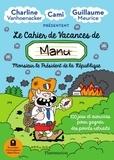Charline Vanhoenacker et Guillaume Meurice - Le cahier de vacances de Manu - 100 jeux et exercices pour gagner des points retraite.
