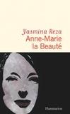 Yasmina Reza - Anne-Marie la Beauté.