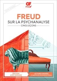 Sigmund Freud - Sur la psychanalyse - Cinq leçons.