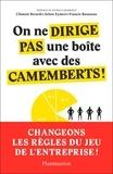 Clément Berardi et Julien Eymeri - On ne dirige pas une boîte avec des camemberts ! - Manifeste pour l'entreprise du futur.