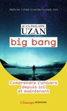 Jean-Philippe Uzan - Big bang - Comprendre l'univers depuis ici et maintenant.