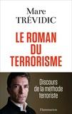 Marc Trévidic - Le roman du terrorisme - Discours de la méthode terroriste.