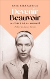 Kate Kirkpatrick - Devenir Beauvoir.