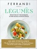 Ferrandi Paris - Légumes - Recettes et techniques d'une école d'excellence.