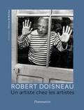 Antoine de Baecque - Robert Doisneau - Un artiste chez les artistes.
