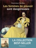 Laure Adler et Dominique Gaulme - Les femmes de pouvoir sont dangereuses.