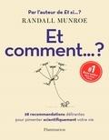 Randall Munroe - Et comment...? - 28 recommandations délirantes pour pimenter scientifiquement votre vie.