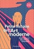 Susie Hodge - Petite histoire de l'art moderne et contemporain - Chefs-d'oeuvre, mouvements, techniques.