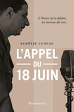 Aristide Luneau - L'appel du 18 juin.