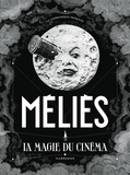 Laurent Mannoni - Méliès - La magie du cinéma.