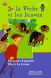 Jo la Pêche et les bisons / Françoise Legendre | Legendre, Françoise (1955-....)