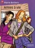 Amies à vie / Pierre Bottero | Bottero, Pierre (1964-2009)