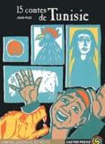 15 contes de Tunisie / Jean Muzi | Muzi, Jean (1948-....). Auteur