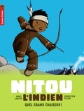Nitou l'indien. Tome 01, Quel grand chasseur ! / Marc Cantin | Cantin, Marc (1967-....)