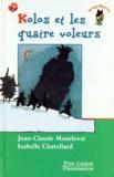 Kolos et les quatre voleurs / Jean-Claude Mourlevat, Isabelle Chatellard | Mourlevat, Jean-Claude (1952-....). Auteur