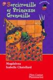Sorcitrouille et Princesse Grenouille / Magdalena, Isabelle Chatellard | Magdalena (1961-....). Auteur