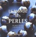 Janet Coles et Robert Budwig - Le monde des perles.