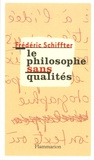 Frédéric Schiffter - Le philosophe sans qualités.