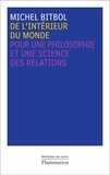 Michel Bitbol - De l'intérieur du monde - Pour une philosophie et une science des relations.