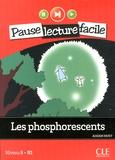 Adrien Payet - Les phosphorescents - Niveau 5-B1. 1 CD audio