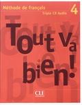 CLE international - Tout va bien ! 4 - Méthode de français. 3 CD audio