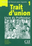 Thomas Iglésis et Claire Verdier - Trait d'union 1 - Livre du professeur.