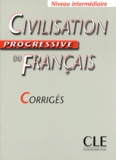 Ross Steele - Civilisation progressive du français Niveau intermédiaire - Corrigés.